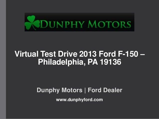 Virtual Test Drive 2013 Ford F-150 – Philadelphia, PA 19136 Dunphy Motors | Ford Dealer www.dunphyford.com