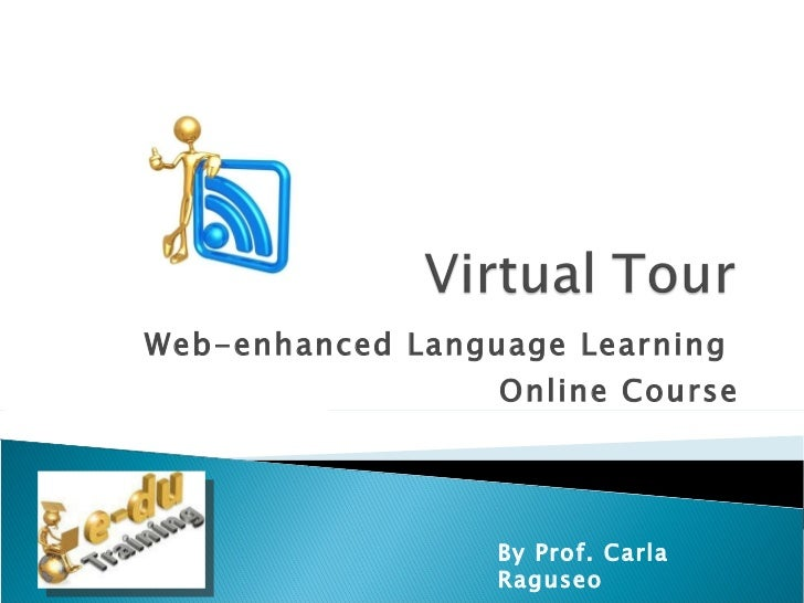 Web-enhanced Language Learning  Online Course By Prof. Carla Raguseo