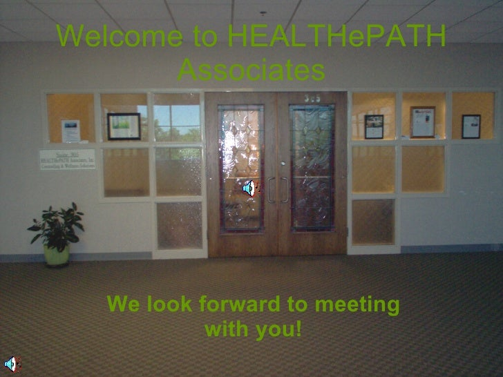 Welcome to HEALTHePATH Associates We look forward to meeting with you!