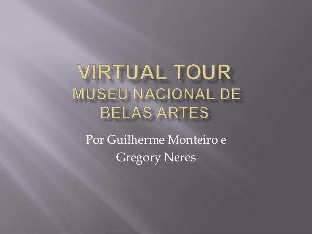 Por Guilherme Monteiro e Gregory Neres