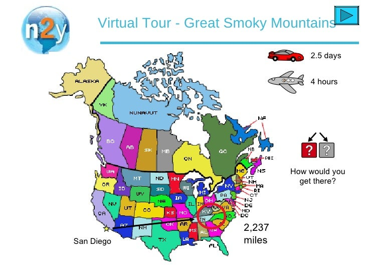 Virtual Tour - Great Smoky Mountains  San Diego 2,237 miles 2.5 days How would you get there? 4 hours
