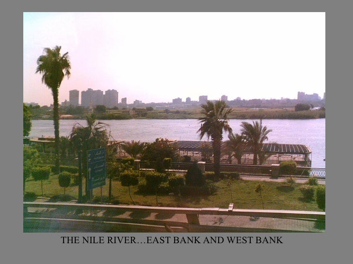 THE NILE RIVER…EAST BANK AND WEST BANK