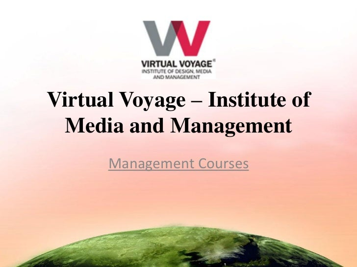 Virtual Voyage – Institute of Media and Management      Management Courses