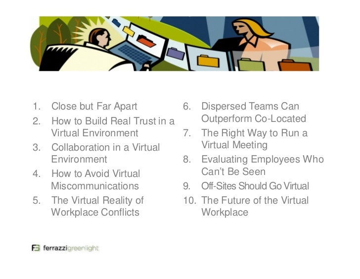 how to build trust in a virtual workplaceî by keith ferrazzi essay Keith ferrazzi, ceo of ferrazzi greenlight, offers four tips for unifying and  strengthening globally dispersed teams.