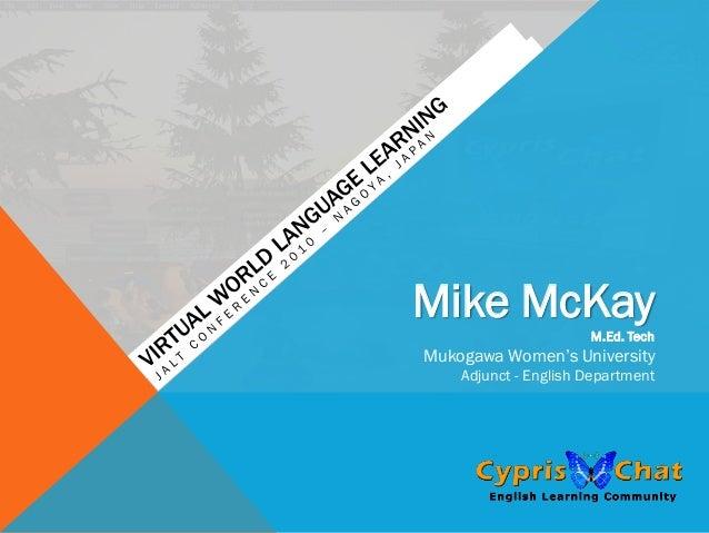 Mike McKay M.Ed. Tech Mukogawa Women's University Adjunct - English Department