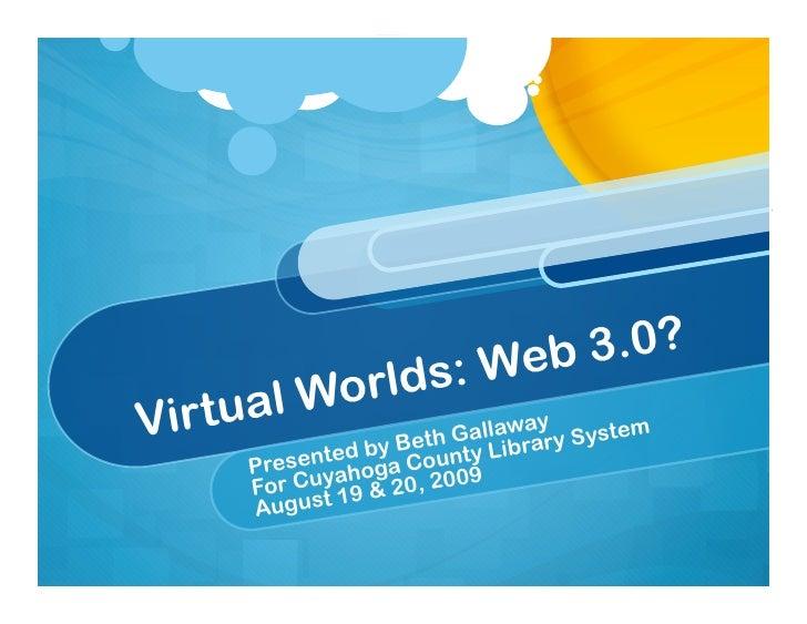 : Web 3.0?      a l Wo rlds Virtu                    th                                    ay                             ...