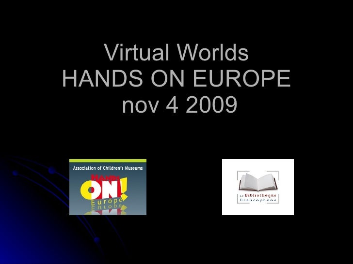 Virtual Worlds HANDS ON EUROPE  nov 4 2009