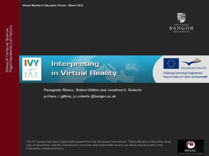 Virtual Worlds in Education Forum – March 2012                Panagiotis Ritsos, Robert Gittins and Jonathan C. Roberts   ...