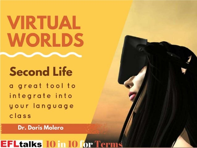 Virtual Worlds-Second Life for language learning