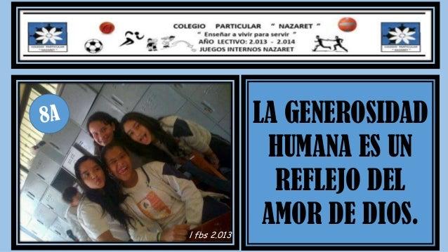 LA GENEROSIDAD HUMANA ES UN REFLEJO DEL AMOR DE DIOS. l fbs 2.013
