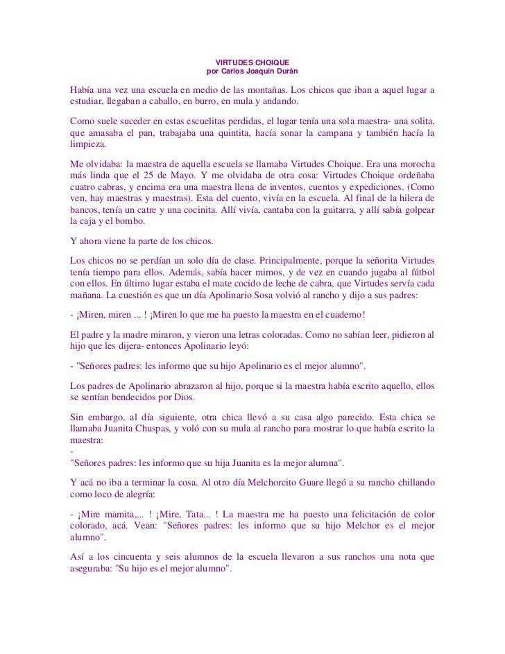 VIRTUDES CHOIQUE                                   por Carlos Joaquín DuránHabía una vez una escuela en medio de las monta...