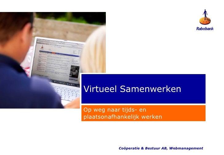 Virtueel Samenwerken  Op weg naar tijds- en plaatsonafhankelijk werken                Coöperatie & Bestuur AB, Webmanageme...