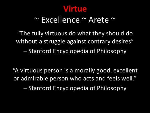 virtue ethics stanford Virtue s faults virtue ethics (stanford encyclopedia of philosophy), 1 preliminaries in the west, virtue ethics founding fathers are plato and aristotle, and in the east it.