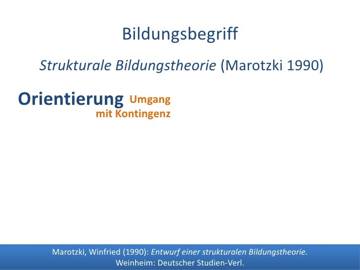 Dr. Benjamin Jörissen – www.joerissen.name                            Bildungsbegriff   Strukturale Bildungstheorie (Marot...