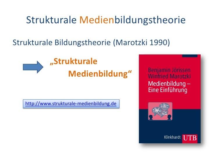 Dr. Benjamin Jörissen – www.joerissen.name        Strukturale Medienbildungstheorie Strukturale Bildungstheorie (Marotzki ...