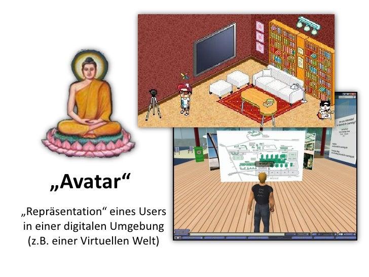 """Dr. Benjamin Jörissen – www.joerissen.name          """"Avatar"""" """"Repräsentation"""" eines Users in einer digitalen Umgebung  (z...."""