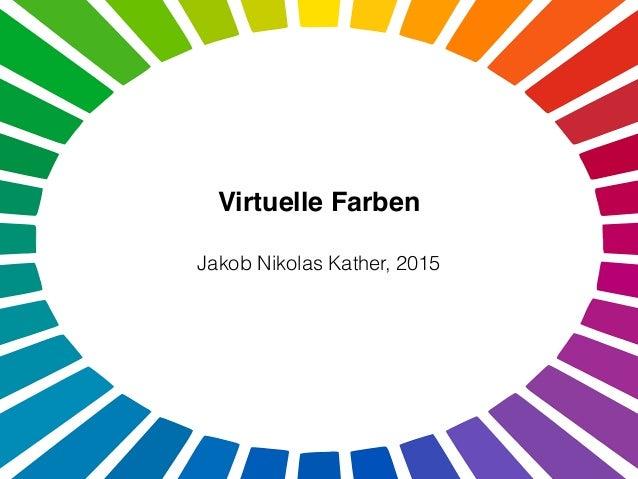 Jakob Nikolas Kather, 2015 Virtuelle Farben