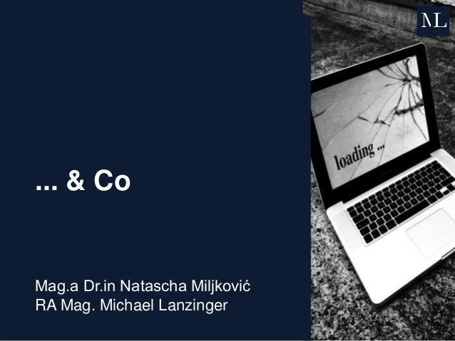 ... & Co Mag.a Dr.in Natascha Miljković RA Mag. Michael Lanzinger