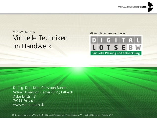 © Kompetenzzentrum Virtuelle Realität und Kooperatives Engineering w. V. – Virtual Dimension Center VDC VDC-Whitepaper Vir...