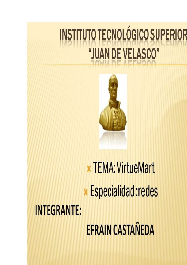 Concepto de  VirtueMart<br />VirtueMart es un componente para Joomla , que implementa en un Sitio Web las funcionalidade...