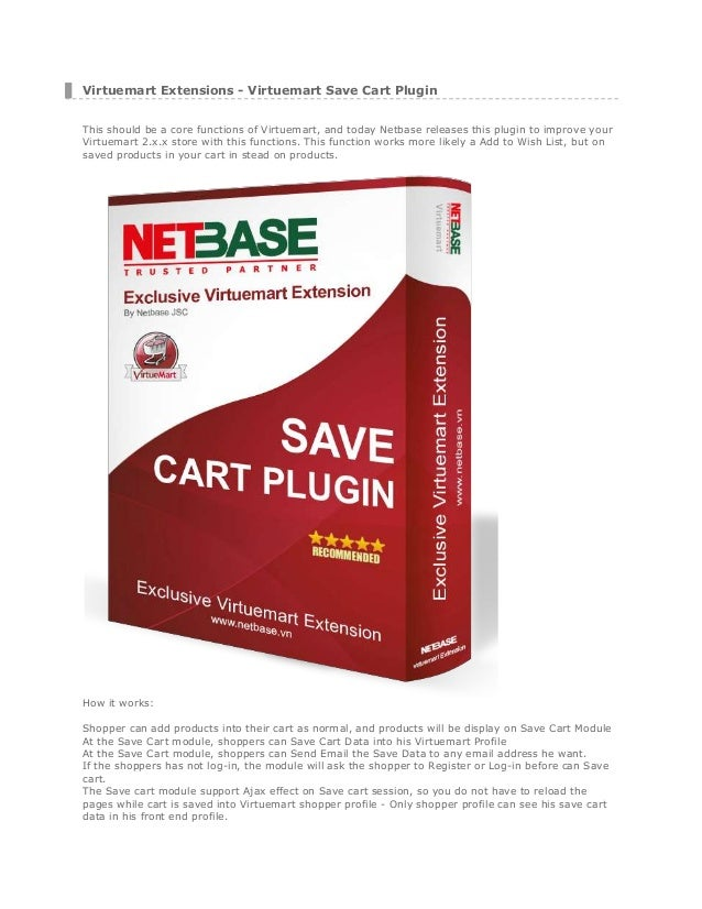 Virtuemart Extensions - Virtuemart Save Cart Plugin This should be a core functions of Virtuemart, and today Netbase relea...
