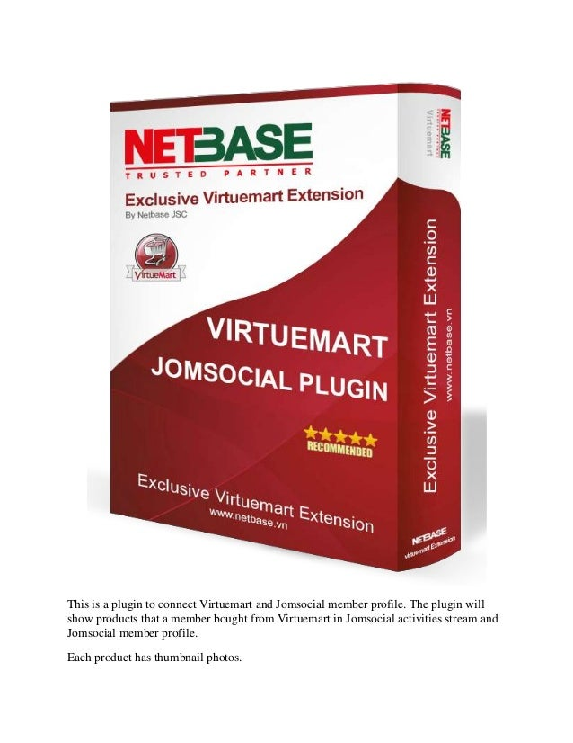 This is a plugin to connect Virtuemart and Jomsocial member profile. The plugin will show products that a member bought fr...