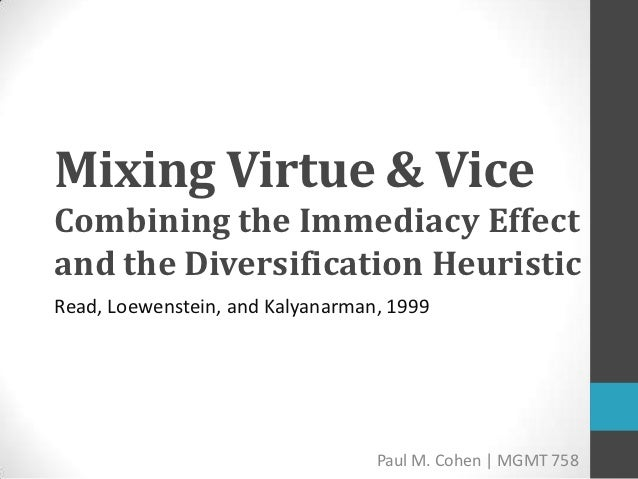 Mixing Virtue & ViceCombining the Immediacy Effectand the Diversification HeuristicRead, Loewenstein, and Kalyanarman, 199...