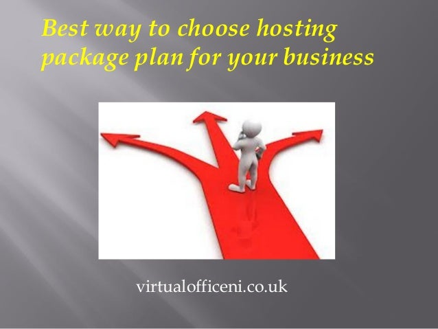 Best way to choose hosting package plan for your business  virtualofficeni.co.uk