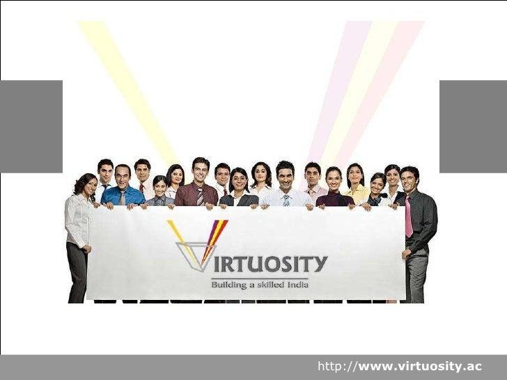 http:// www.virtuosity.ac An Introduction