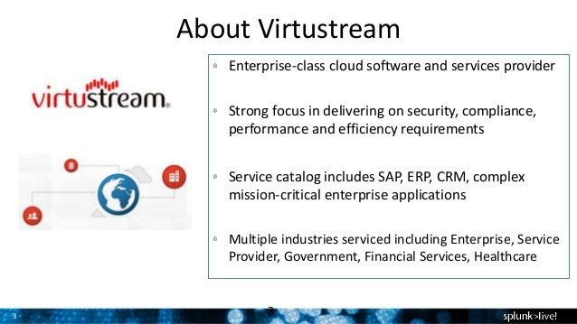 SplunkLive! Customer Presentation – Virtustream