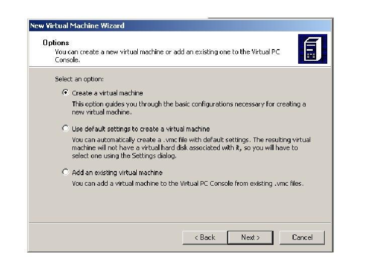 Step by step Virtual PC installation Slide 2