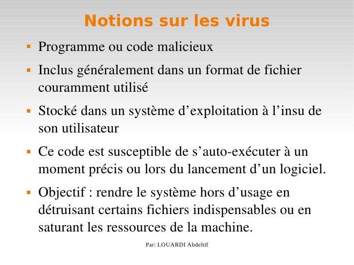 Notions sur les virus     Programmeoucodemalicieux         Inclusgénéralementdansunformatdefichier        cour...