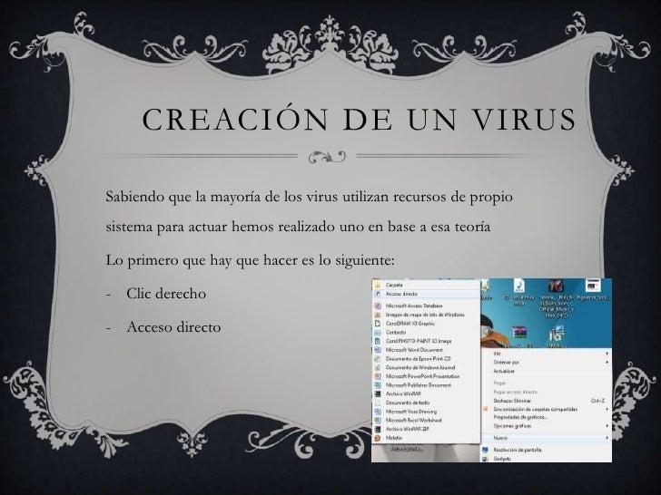 CREACIÓN DE UN VIRUSSabiendo que la mayoría de los virus utilizan recursos de propiosistema para actuar hemos realizado un...