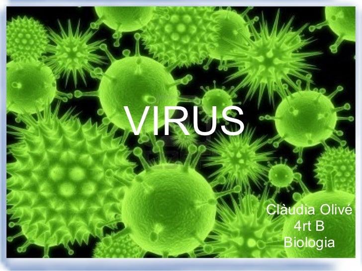 Clàudia Olivé 4rt B Biologia VIRUS