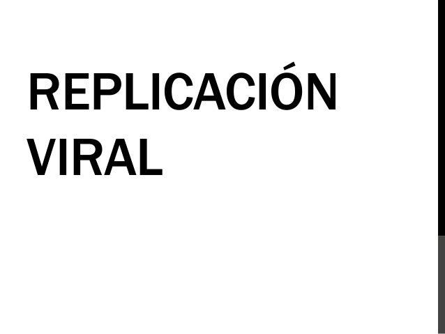 REPLICACIÓNVIRAL