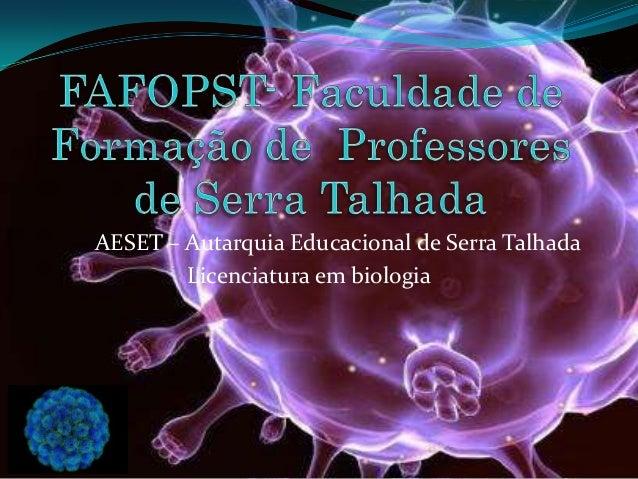 AESET – Autarquia Educacional de Serra TalhadaLicenciatura em biologia