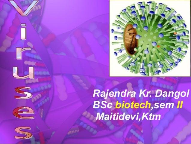 Rajendra Kr. Dangol BSc biotech,sem II Maitidevi,Ktm