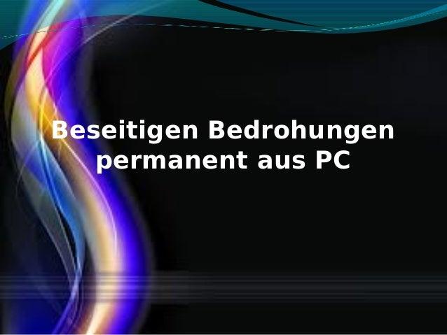 Beseitigen Bedrohungen permanent aus PC