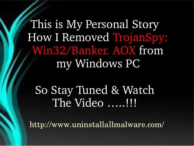 TrojanSpy: Win32/Banker. AOX Removal Guide Slide 2