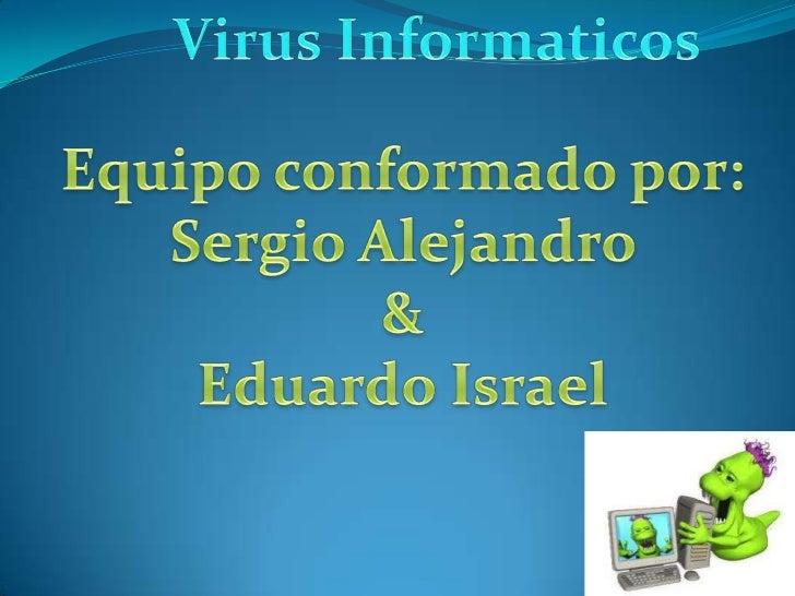 Un virus informático es un malware que tiene por         objeto alterar el normal funcionamiento de la     computadora, si...