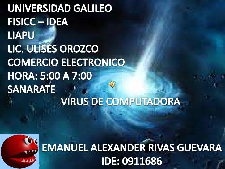 UNIVERSIDAD GALILEO<br />FISICC – IDEA<br />LIAPU<br />LIC. ULISES OROZCO<br />COMERCIO ELECTRONICO<br />HORA: 5:00 A 7:00...