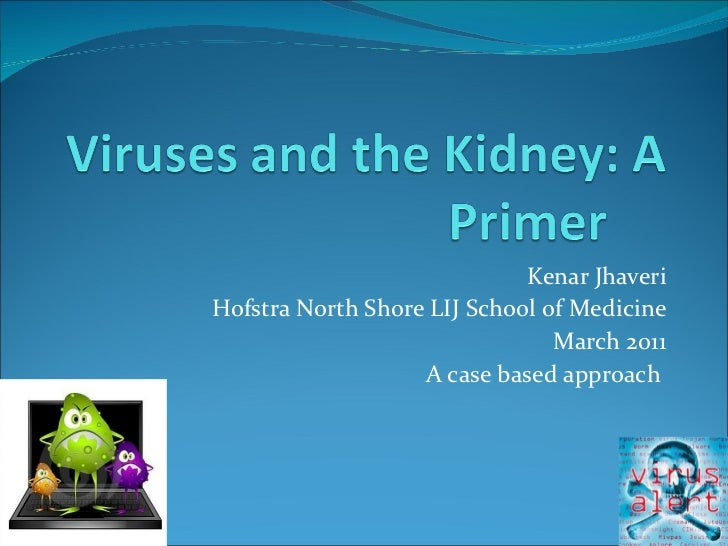 Kenar Jhaveri Hofstra North Shore LIJ School of Medicine March 2011 A case based approach