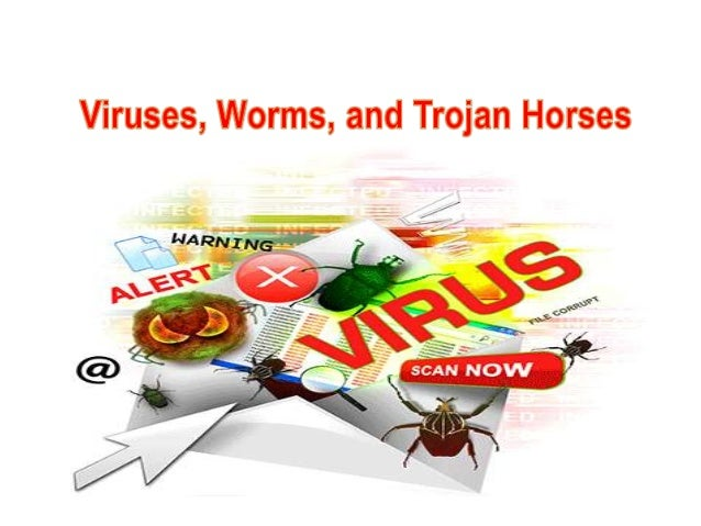 What worms and trojan horses are