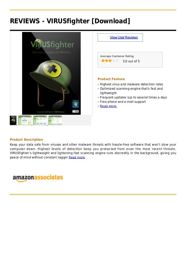 REVIEWS - VIRUSfighter [Download]ViewUserReviewsAverage Customer Rating3.0 out of 5Product FeatureHighest virus and malwar...