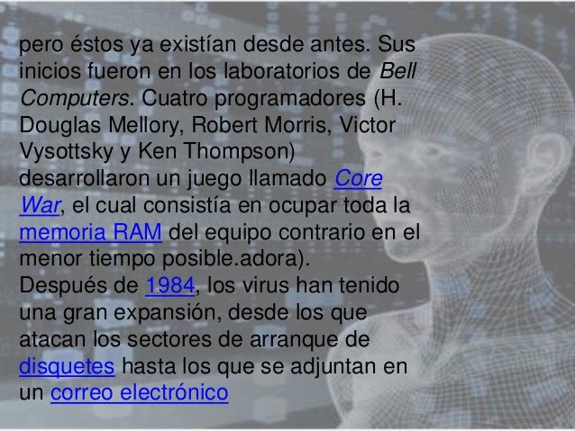 pero éstos ya existían desde antes. Sus inicios fueron en los laboratorios de Bell Computers. Cuatro programadores (H. Dou...