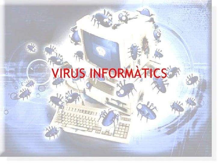 VIRUS INFORMÀTICS