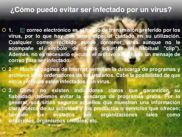 ¿Qué hacen los virus? Cuando un virus lleva a cabo la acción para la que había sido creado, se dice que se ejecuta la car...