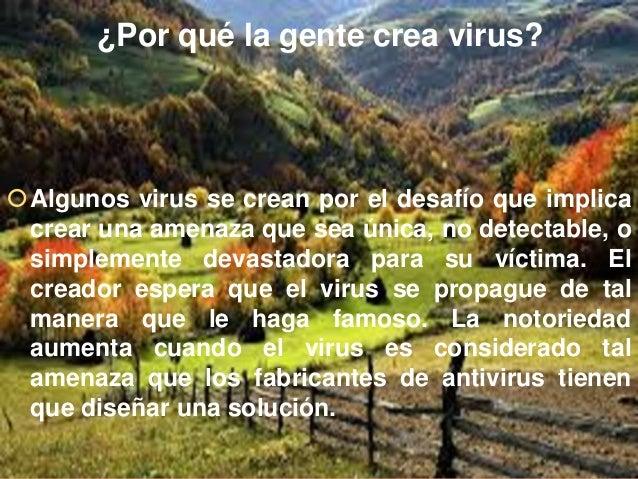 ¿Cómo se transmiten los virus? La forma más común en que se transmiten los virus es por transferencia de archivos, descar...