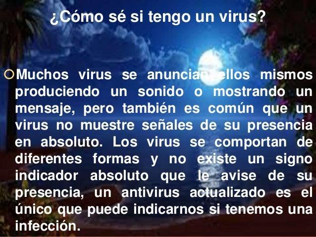 ¿Qué hacer si he sido infectado?  Su acción principal debería será contener el virus para que no se propague por cualquie...