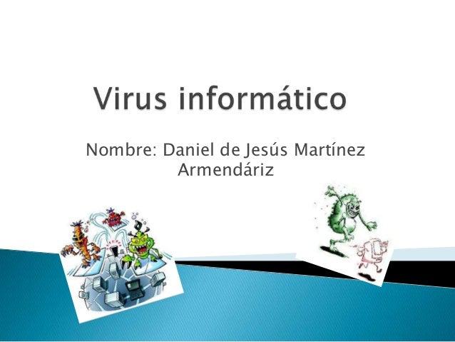 Nombre: Daniel de Jesús Martínez Armendáriz